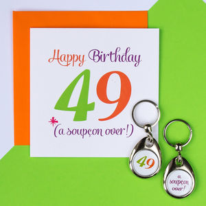 Age 49 'A Soupçon Over!' Birthday Keyring And Card Set - special age birthday cards
