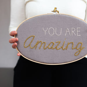 You Are Amazing Embroidery Hoop Sign - just because gifts