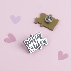 Wifey For Lifey Silver Acrylic Pin Badge