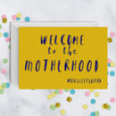 'Welcome To The Motherhood' New Mum Card A5