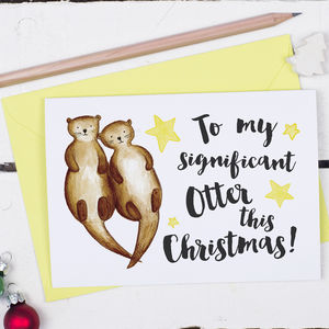 To My Significant Otter, Christmas Card - cards