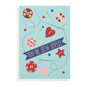 'You're Sew Lovely' Greetings Card - shop by category