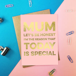 I'm The Reason Today Is Special Mothers Day Card - shop by category
