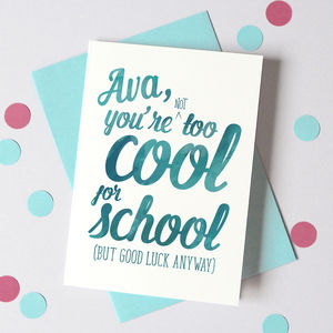Personalised Too Cool For School Back To School Card