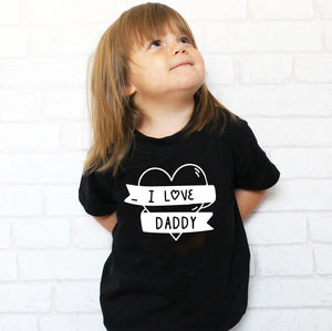'I Love Daddy' Children's T Shirt - personalised