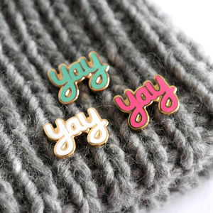 Yay Enamel Pin Badge - fun pins