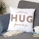 A Hug From Me To You Faux Suede/Organic Cotton Cushion