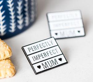 'Perfectly Imperfect' Mum Enamel Pin Badge