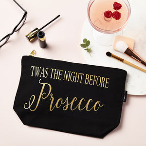 'Twas The Night Before Prosecco' Make Up Pouch - gifts for friends