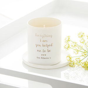 'Everything I Am You Helped Me To Be' Candle - personalised mother's day gifts