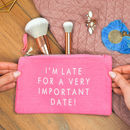 'I'm Late For A Very Important Date' Make Up Bag