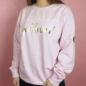 'I Only Roll With Goddesses' Mum Tribe Sweatshirt - sweatshirts & hoodies