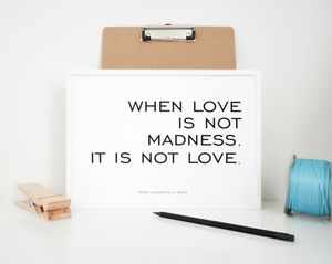 When Love Is Not Madness Love Quote Print - literature