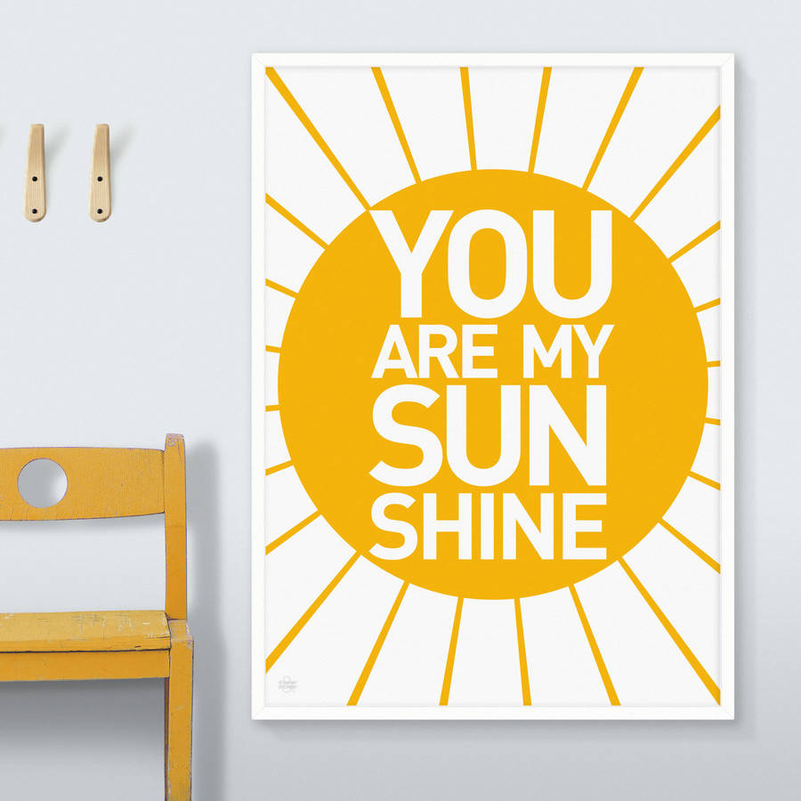 Captivating U0027You Are My Sunshineu0027 Print. U0027