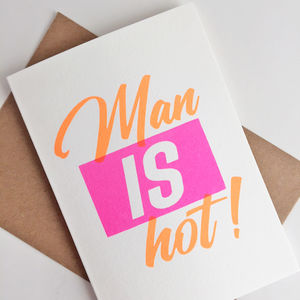 Man Is Hot Valentine's Card - original valentine's cards