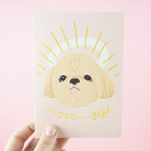 'Each Dog Is A Gift' Greetings Card