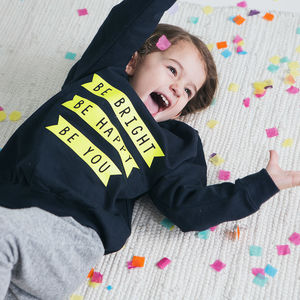 Kids Sweatshirt Be Bright, Be Happy, Be You