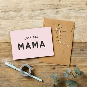 'Love You Mama' Mother's Day Card - sentimental cards