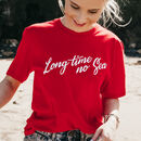 Womens Cherry Red 'Long Time No Sea' T Shirt