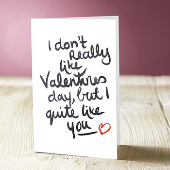 I Don't Like Valentine's Day Card