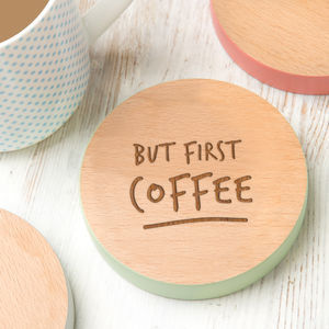 'But First Coffee' Coloured Wooden Coaster
