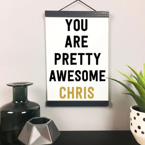 'You Are Pretty Awesome' Personalised Quote Print