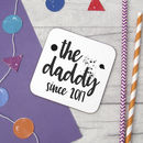 'The Daddy Est' Personalised Father's Day Coaster