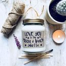 Personalised 'Love You To The Moon And Back' Soy Candle