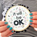 It Will Be Ok Cross Stitch Craft Kit