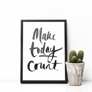 'Make Today Count' Typography Print