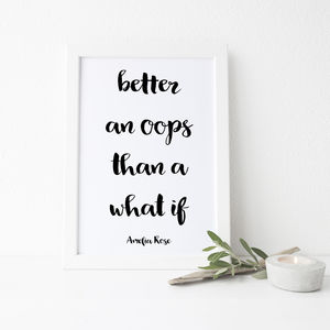 'Better An Oops Than A What If' Quote Print - personalised