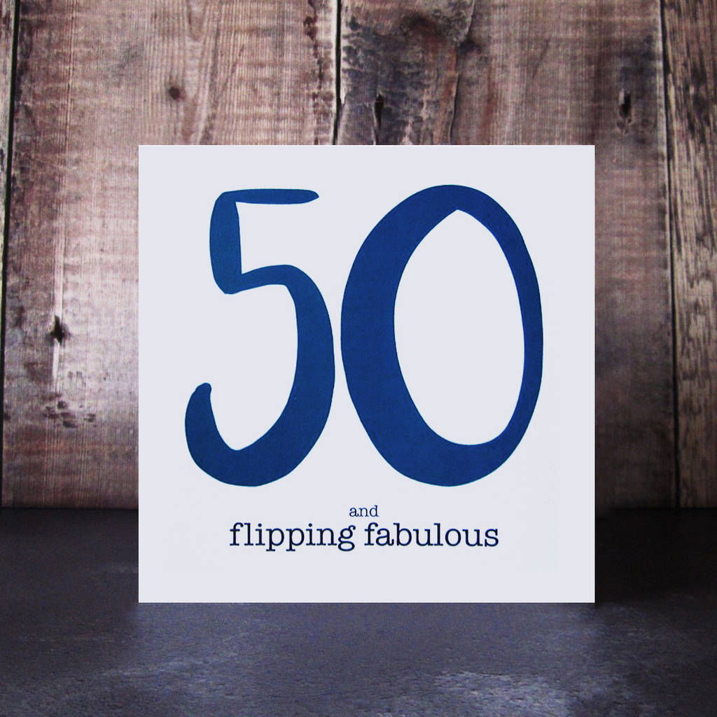 50 And Flipping Fabulous Birthday Card