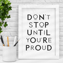 'Don't Stop Until You're Proud' Typography Print