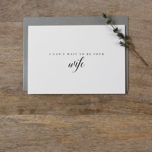 'I Can't Wait To Be Your Wife' To My Groom Card - engagement cards