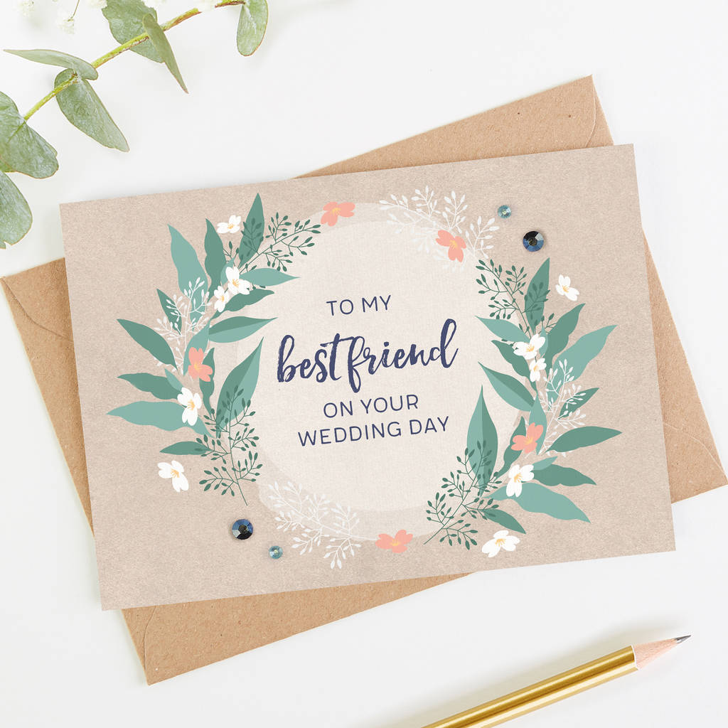 Best friend wedding day card by norma dorothy for Best day for a wedding