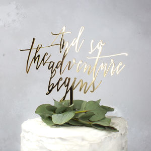'And So The Adventure Begins' Wedding Cake Topper - table decorations