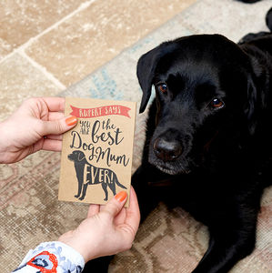 Best Dog Mum Ever Card - funny cards