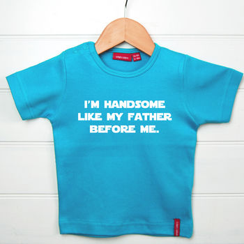 Personalised 'Handsome' Like My Father T Shirt/Babygrow
