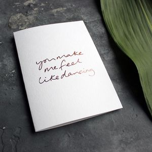 'You Make Me Feel Like Dancing' Love Valentines Card