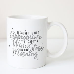 'Not Appropriate To Carry A Wine Glass' Typography Mug