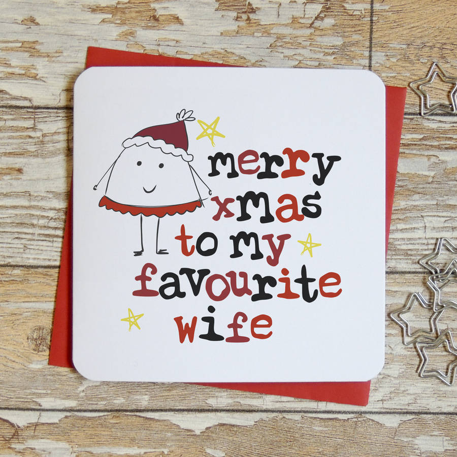 Merry Christmas To My Favourite Wife Xmas Card By Parsy