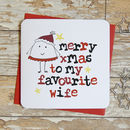 'Merry Christmas To My Favourite Wife' Xmas Card