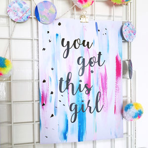 'You Got This Girl' Watercolour Typographic Quote Print - modern & abstract