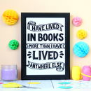 I Have Lived In Books Quote Print