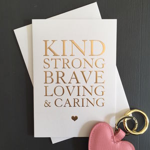 'Kind Strong Brave Loving And Caring' Card