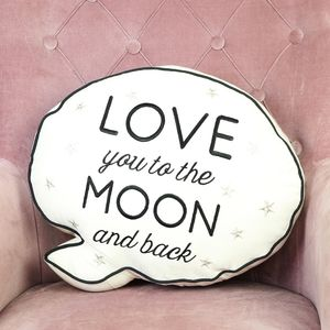 Love You To The Moon Speech Bubble Quote Cushion