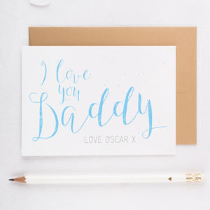 'I Love You Daddy' Personalised Card - birthday cards