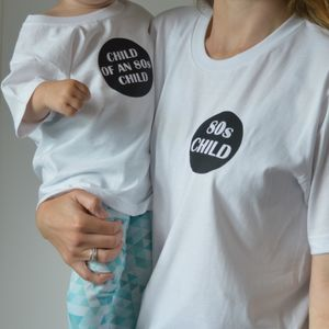 '80s Child' Parent And Child T Shirt Set