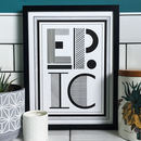 'Epic' Monochromatic Print