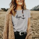 Hope Anchor Organic T Shirt Female